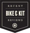 Bikes and Kit Reviews